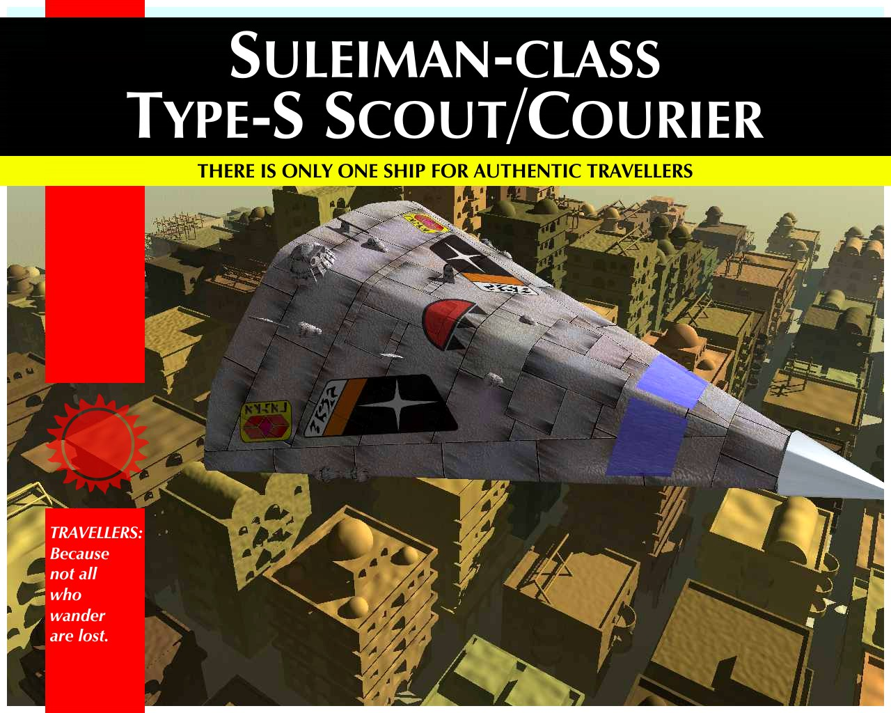 Type-S - Suleiman Class - because there is only one ship for the authentic traveller